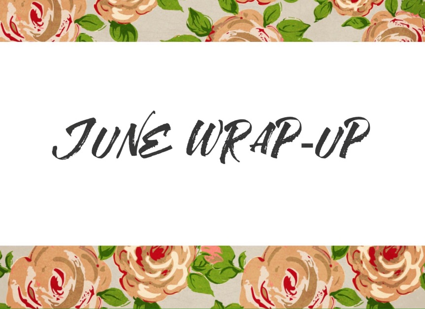 June Wrap-Up